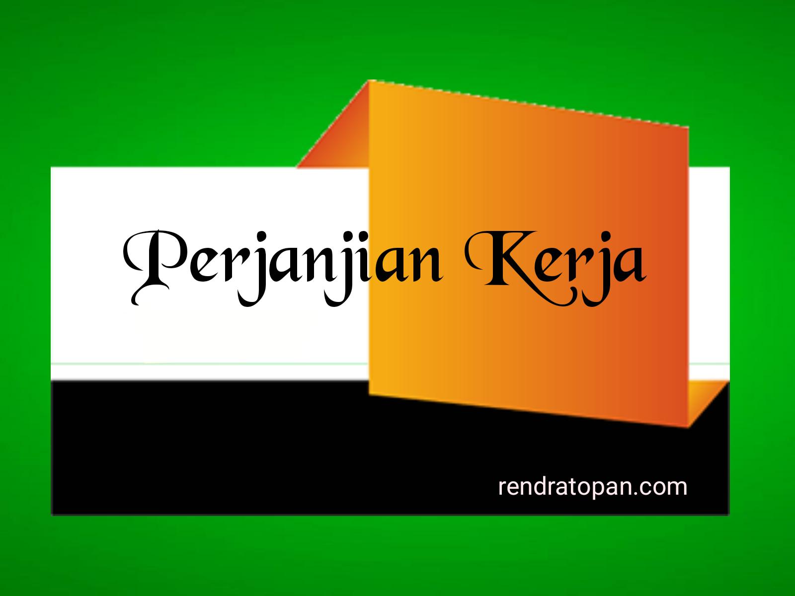 2 Dua Macam Perjanjian Kerja Dan Perjanjian Pemborongan Pekerjaan Lengkap Dengan Kriterianya Hukum Positif Indonesia