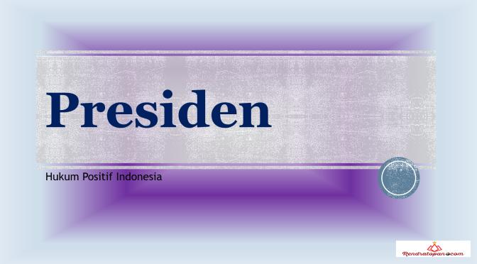 Persyaratan Calon Presiden dan Calon Wakil Presiden Berdasarkan Undang-Undang Nomor 7 Tahun 2017