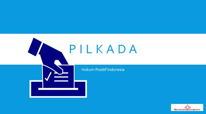 2 (dua) Pasal Penyebab Pembatalan Petahana Sebagai Calon Dalam Pemilihan Kepala Daerah