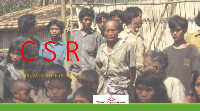 Tanggung Jawab Sosial dan Lingkungan (Corporate Social Responsibility-CSR) Oleh Perusahaan di Indonesia