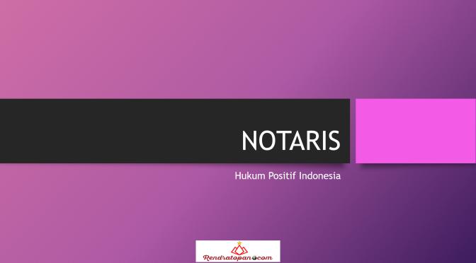 Kamus Hukum Berkenaan dengan Akta Notaris
