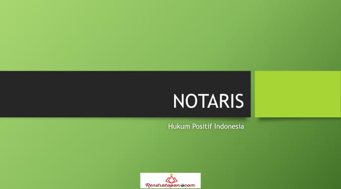 Pengangkatan dan Pemberhentian Notaris