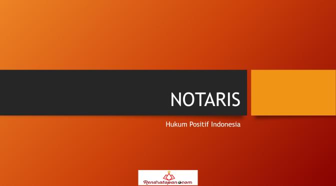 Jabatan Notaris Sebagai Profesi