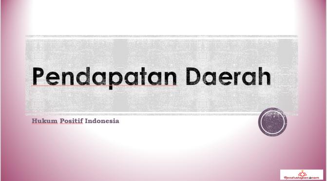 Pendapatan Daerah Berdasarkan Peraturan Pemerintah Nomor 12 Tahun 2019 tentang Pengelolaan Keuangan Daerah