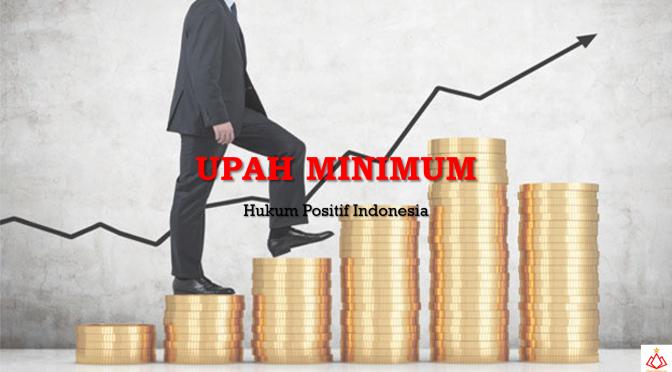 Pengupahan dalam Kerangka Penetapan Upah Minimum oleh Pemerintah